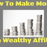 Making Money With Wealthy Affiliate – How Do You Do It?